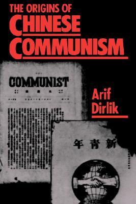 The Origins of Chinese Communism, Dirlik, Arif