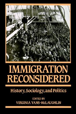 Image for Immigration Reconsidered: History, Sociology, and Politics