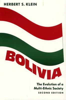 Image for Bolivia: The Evolution of a Multi-Ethnic Society (Latin American Histories)