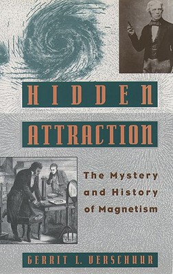 Image for Hidden Attraction: The History and Mystery of Magnetism