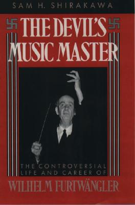 Image for Devil's Music Master: The Controversial Life and Career of Wilhelm Furtwangler