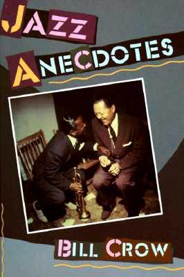 Jazz Anecdotes, Crow, Bill