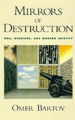 Image for Mirrors of Destruction: War, Genocide, and Modern Identity