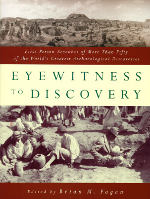 Image for Eyewitness to Discovery: First-Person Accounts of More Than Fifty of the World's Greatest Archaeological Discoveries