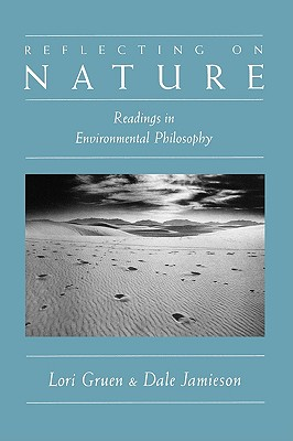 Reflecting on Nature: Readings in Environmental Philosophy, Gruen, Lori; Jamieson, Dale