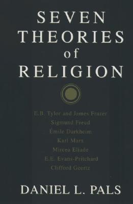 Seven Theories of Religion, Pals, Daniel L.