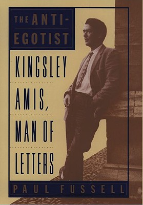 Image for ANTI-EGOIST KINGSLEY AMIS, MAN OF LETTERS