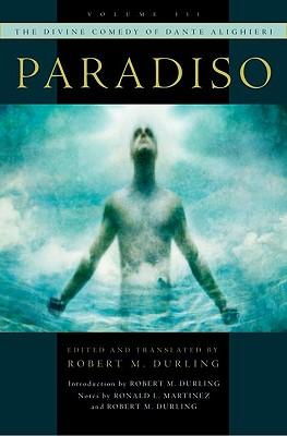 The Divine Comedy of Dante Alighieri: Volume 3: Paradiso, Robert M. Durling