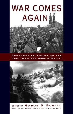 Image for War Comes Again: Comparative Vistas on the Civil War and World War II (Gettysburg Lectures)