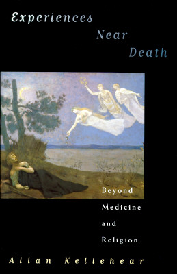 Image for Experiences Near Death: Beyond Medicine and Religion