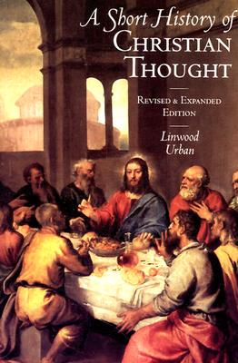 A Short History of Christian Thought, Linwood Urban