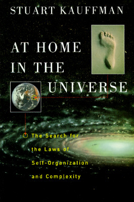 At Home in the Universe: The Search for the Laws of Self-Organization and Complexity, Kauffman, Stuart