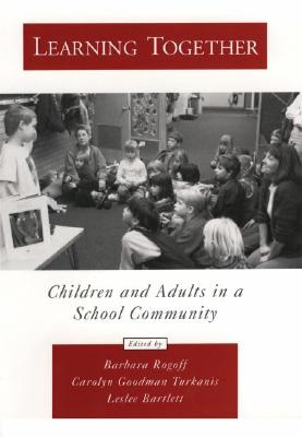 Image for Learning Together: Children and Adults in a School Community (Psychology)