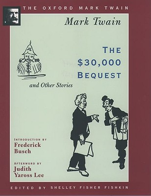 The $30,000 Bequest and Other Stories (1906) (Oxford Mark Twain), Mark Twain