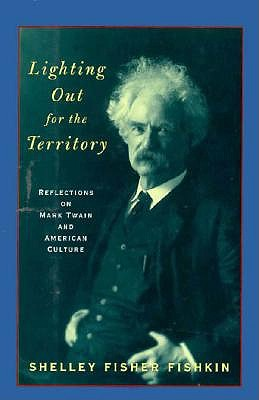 Image for Lighting Out for the Territory: Reflections on Mark Twain and American Culture