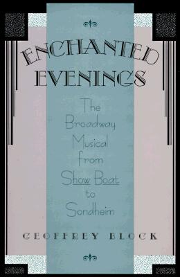 Image for ENCHANTED EVENINGS : THE BROADWAY MUSICAL FROM SHOW BOAT TO SONDHEIM