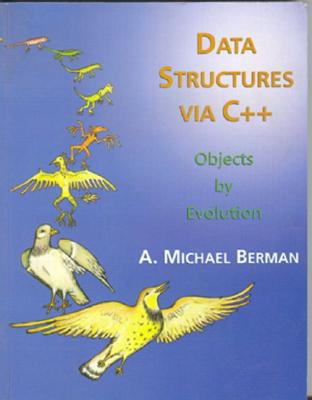 Image for Data Structures via C++: Objects by Evolution