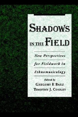 Image for Shadows in the Field: New Perspectives for Fieldwork in Ethnomusicology