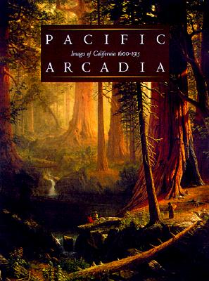 Image for PACIFIC ARCADIA : IMAGES OF CALIFORNIA