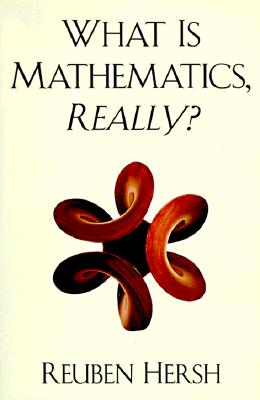 What is Mathematics, Really?, Hersh, Reuben