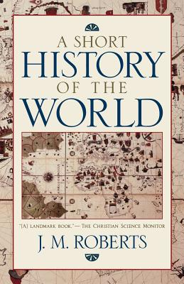 "A Short History of the World, ""Roberts, John M."""