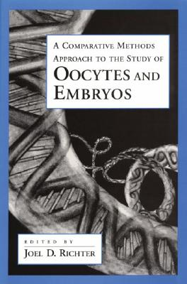 Image for A Comparative Methods Approach to the Study of Oocytes and Embryos (Advances in Molecular Biology)