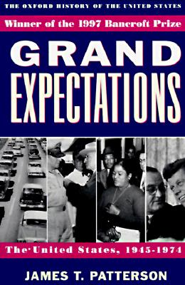 Grand Expectations : The United States, 1945-1974, JAMES T. PATTERSON