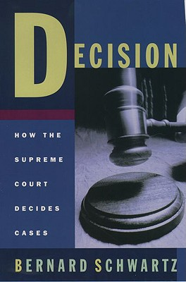 Image for Decision: How the Supreme Court Decides Cases (Oxford Paperbacks)