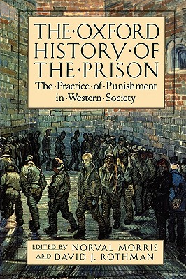 Image for The Oxford History of the Prison: The Practice of Punishment in Western Society