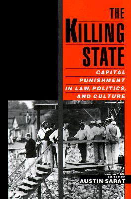 Image for The Killing State: Capital Punishment in Law, Politics, and Culture