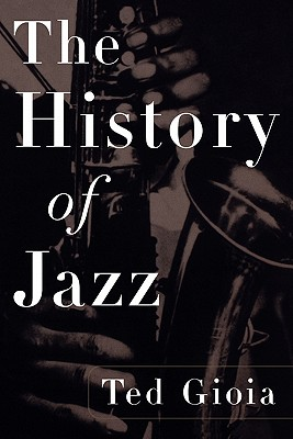 The History of Jazz, Ted Gioia