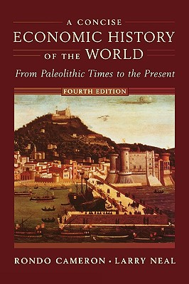 Image for A Concise Economic History of the World: From Paleolithic Times to the Present 4E Revised [used book]