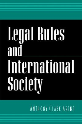 Image for LEGAL RULES AND INTERNATIONAL SOCIETY