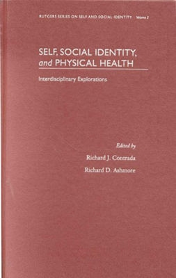 Image for Self, Social Identity, and Physical Health: Interdisciplinary Explorations (Rutgers Series on Self and Social Identity)