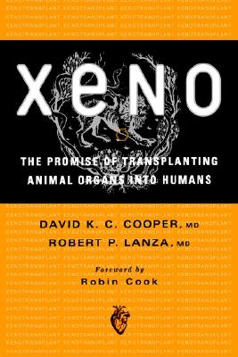 Image for Xeno: The Promise of Transplanting Animal Organs into Humans
