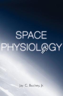 Space Physiology, Buckey, Jay C.