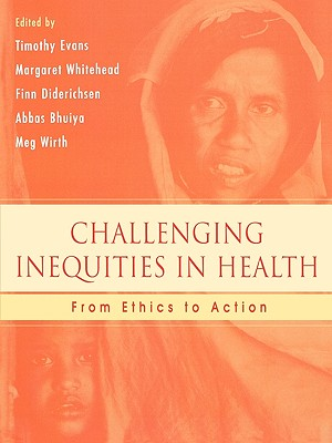 Challenging Inequities in Health: From Ethics to Action