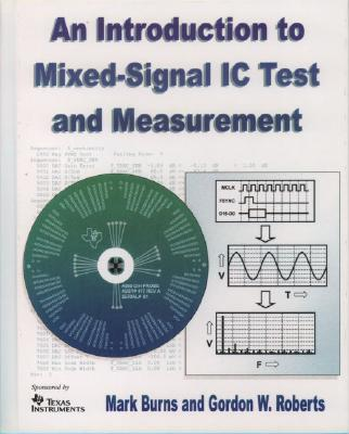 Image for An Introduction to Mixed-Signal IC Test and Measurement (The Oxford Series in Electrical and Computer Engineering)