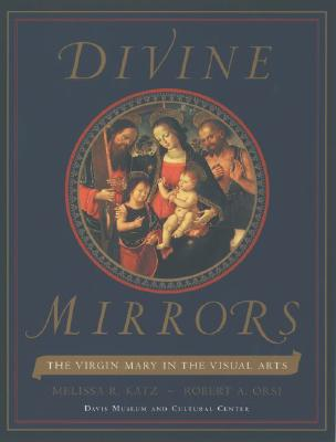 Image for Divine Mirrors: The Virgin Mary in the Visual Arts