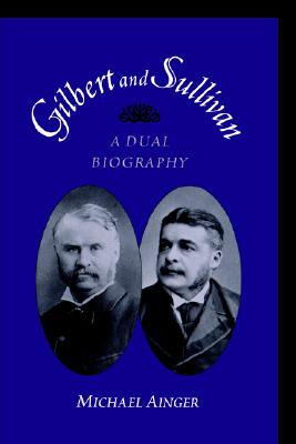 Image for Gilbert and Sullivan: A Dual Biography