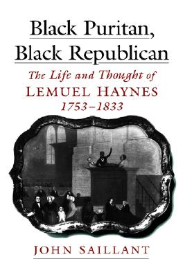 Image for Black Puritan, Black Republican: The Life and Thought of Lemuel Haynes, 1753-1833 (Religion in America)