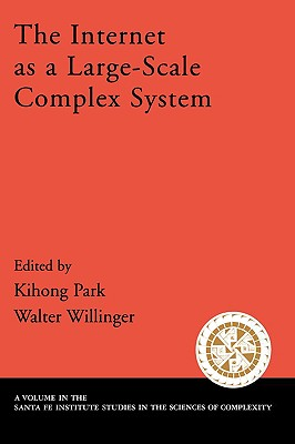 Image for The Internet As a Large-Scale Complex System (Santa Fe Institute Studies on the Sciences of Complexity)