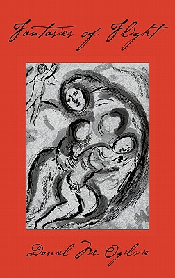 Fantasies of Flight, Ogilvie, Daniel M.