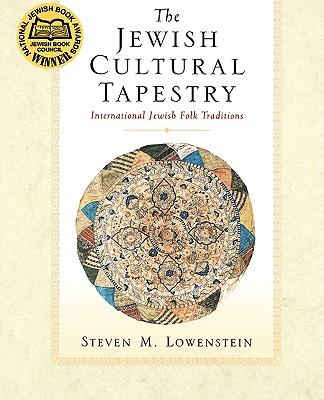 JEWISH CULTURAL TAPESTRY : INTERNATIO, STEVEN M LOWENSTEIN