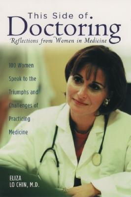 Image for THIS SIDE OF DOCTORING REFLECTIONS FROM WOMEN IN MEDICINE