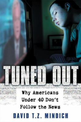 Image for Tuned Out: Why Americans Under 40 Don't Follow the News