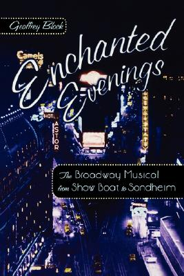 ENCHANTED EVENINGS: THE BROADWAY MUSICAL, GEOFFREY BLOCK