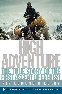 High Adventure: The True Story of the First Ascent of Everest, Edmund Hillary
