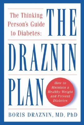 Image for The Thinking Person's Guide to Diabetes: The Draznin Plan