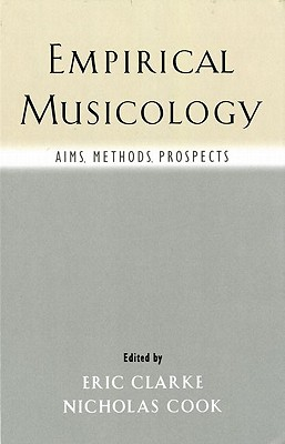 Image for Empirical Musicology: Aims, Methods, Prospects